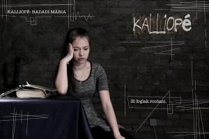 Szegedi Egyetemi Színház - Nógrádi Claudia: Kalliopé, Főszerepben Hadadi Mária; plakát: Szegedi Egyetemi Színház